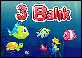 3 Balık Oyunu